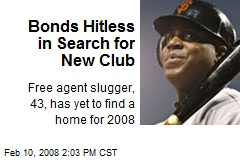 Bonds Hitless in Search for New Club