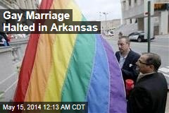 Gay Marriage Halted in Arkansas