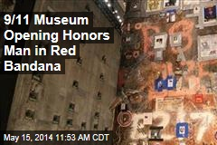 9/11 Museum Opening Honors Man in Red Bandana