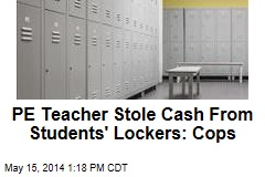 PE Teacher Stole Cash From Students' Lockers: Cops