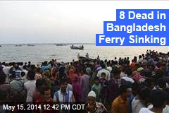 8 Dead in Bangladesh Ferry Sinking
