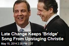 Late Change Keeps 'Bridge' Song From Upstaging Christie