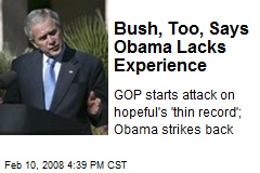 Bush, Too, Says Obama Lacks Experience