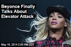 Beyonce Finally Talks About Elevator Attack