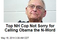 Top NH Cop Not Sorry for Calling Obama the N-Word