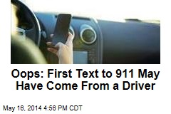 Oops: First Text to 911 May Have Come From a Driver