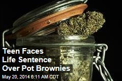 Teen Faces Life Sentence Over Pot Brownies
