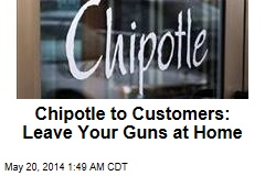 Chipotle to Customers: Leave Your Guns at Home