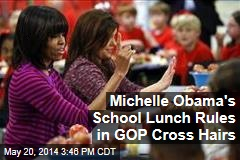 Michelle Obama's School Lunch Rules in GOP Cross Hairs