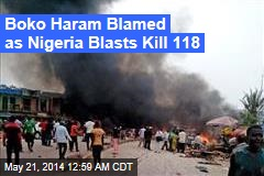 Boko Haram Blamed As Nigeria Blasts Kill 118