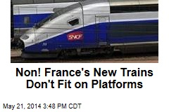 Non! France's New Trains Don't Fit on Platforms
