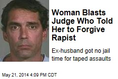 Woman Blasts Judge Who Told Her to Forgive Rapist