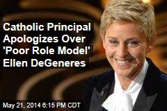 Catholic Principal Apologizes Over 'Poor Role Model' Ellen DeGeneres
