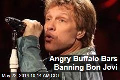Angry Buffalo Bars Banning Bon Jovi