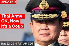 Thai Army: OK, Now It's a Coup