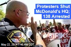 Protesters Shut McDonald's HQ; 138 Arrested