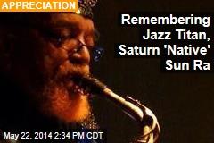 Remembering Jazz Titan, Saturn 'Native' Sun Ra