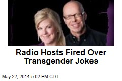 Radio Hosts Fired Over Transgender Jokes