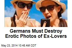 Germans Must Destroy Erotic Photos of Ex-Lovers