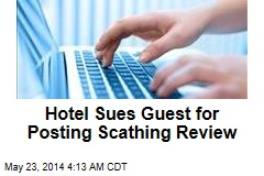 Hotel Sues Guest for Posting Scathing Review