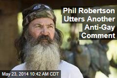 Phil Robertson Utters Another Anti-Gay Comment
