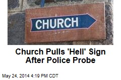 Church Pulls 'Hell' Sign After Police Probe