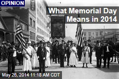 What Memorial Day Means in 2014