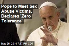 Pope to Meet Sex Abuse Victims, Declares 'Zero Tolerance'