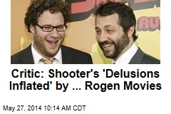 Critic: Shooter's 'Delusions Inflated' by ... Rogen Movies