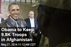 Obama to Keep 9.8K Troops in Afghanistan