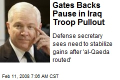 Gates Backs Pause in Iraq Troop Pullout