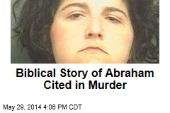 Story of Abraham Cited in Murder