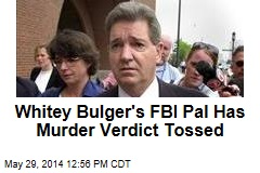 Whitey Bulger's FBI Pal Has Murder Verdict Tossed