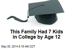 This Family Had 7 Kids in College by Age 12