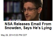 NSA Releases Email From Snowden, Says He's Lying
