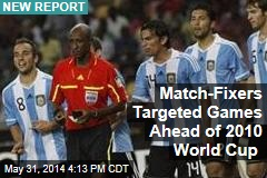 Match-Fixers Targeted Games Ahead of 2010 World Cup