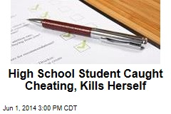 High School Student Caught Cheating, Kills Herself