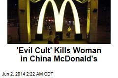 'Evil Cult' Kills Woman in China McDonald's