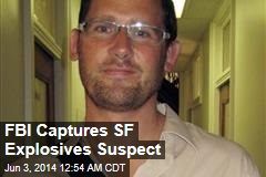FBI Captures SF Explosives Suspect