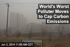 World's Worst Polluter Moves to Cap Carbon Emissions