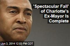 'Spectacular Fall' of Charlotte's Ex-Mayor Is Complete