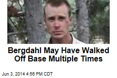 Bergdahl May Have Walked Off Base Multiple Times