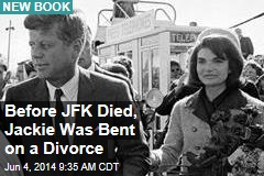 Before JFK Died, Jackie Was Bent on a Divorce