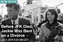 Before JFK Died, Jackie Was Bent on a Divorce
