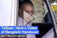 Taliban: Here's Video of Bergdahl Handover