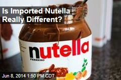 Is Imported Nutella Really Different?