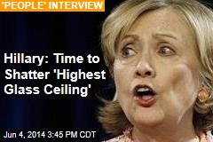 Hillary: Time to Shatter 'Highest Glass Ceiling'