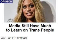 Media Still Have Much to Learn on Trans People