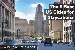 The 5 Best US Cities for Staycations