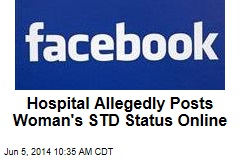 Hospital Allegedly Posts Woman's STD Status Online